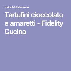 Tartufini cioccolato e amaretti - Fidelity Cucina