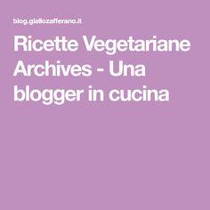 Ricette Vegetariane Archives - Una blogger in cucina