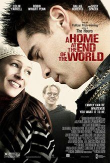 A Home at the End of the World (2004) starring Colin Farrell, Robin Wright Penn, Dallas Roberts and Sissy Spacek