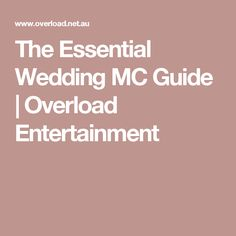 The Essential Wedding MC Guide   Overload Entertainment