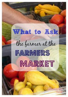 What to ask at the farmer's market