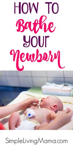 Learn how to bathe your newborn with this handy guide and take the fear out of the first few baths!