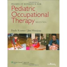 Frames of Reference for Pediatric Occupational Therapy, a book by Paula Kramer PhD OTR FAOTA Occupational Therapy Assistant, Pediatric Occupational Therapy, My Future Career, Future Jobs, Book Annotation, Free Frames, Fiction And Nonfiction, Science Books, Used Books