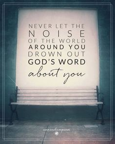 """To silence other voices in your head all you need is God's Word in your heart. """"I've never quit loving you & never will. I will strengthen you. I will take you by the hand & guide you, never let you down, never walk off never leave you. I am with you, ready to help. Live fearless. I promise, every detail in your life of love for Me, will be worked into something good"""" Jeremiah 31:3 , 1 Peter 2:9, Ephesians 3:14, John 16:12, Hebrews 13:5, Romans 8:28 Hear that? God's got this *and you.*"""
