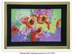 """Flowers"" 4""x 6"" acrylic on board, framed. $sold"