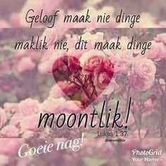 Bible Scriptures, Bible Quotes, Prayer Quotes, Uplifting Christian Quotes, Good Morning God Quotes, I Love You God, Afrikaanse Quotes, Good Night Greetings, Word Pictures