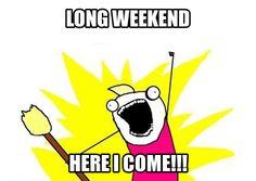 Yup 3 day weekend feeling. Love it!!!