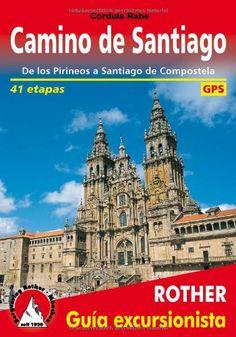 Camino de Santiago. De los Pirineos a Santiago de Compostela.: Amazon.es: Cordula Rabe, Mónica Sáinz Meister: Libros