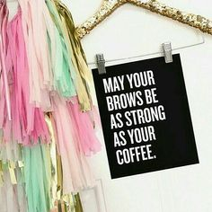 I think today I need this in reverse. One extra large cup of Joe please! Asap!  MAY YOUR BROWS BE AS STRONG AS YOUR COFFEE   get this favorite today! White on Black version available!  Cause you know #brows are the new black. #coffee #browgame #browgamestrong #sugarluxeshop sugar luxe shop