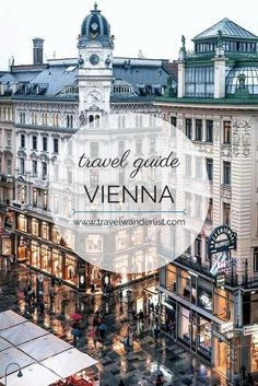Travel Wanderlist - Best things to do in Vienna - places to visit and travel tips