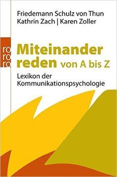Miteinander reden von A bis Z: Lexikon der Kommunikationspsychologie: Amazon.de: Friedemann Schulz von Thun, Kathrin Zach, Karen Zoller: Bücher
