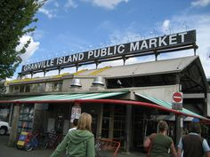 Granville Island Public Market Granville Island, Island Life, Small Businesses, Vancouver, Public, Marketing, Small Business Resources