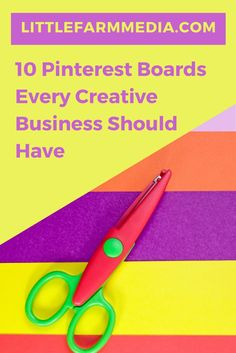 10 Pinterest Boards Every Creative Business Owner Should Have