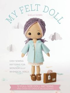 My Felt Doll: 12 Easy Patterns for Wonderful Whimsical Dolls by Shelley Down http://smile.amazon.com/dp/1446305767/ref=cm_sw_r_pi_dp_zi-Qvb1DDD1C8