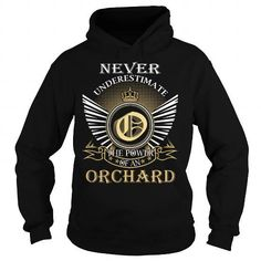 Never Underestimate The Power of an ORCHARD T Shirts, Hoodie Sweatshirts
