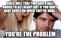 74 Funniest Memes About #Girls Of All Time #funny #meme #memes #humor #comics #fun