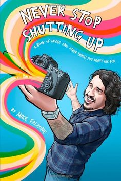 Never Stop Shutting Up: A Book of Advice and Other Things You Didn't Ask For by Mike Falzone