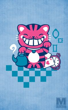 That lucky cat has an odd grin. Curiouser and curiouser…