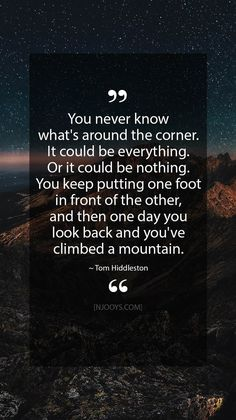 Quotes from Tom Hiddleston. You never know what& waiting for you around the corner. Never Look Back Quotes, Looking Back Quotes, Looking For Love, One Day Quotes, Quotes To Live By, Life Quotes, Wisdom Quotes, Relationship Quotes, Positive Quotes