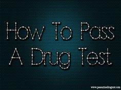 8 Best How To Pass A Drug Test images in 2015   Drug test, Drugs