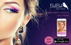 #Bulbul - On Demand Beauty Salon Download the App from website and Get Flat 25% OFF.  *Offer Limited !