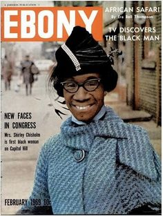 Newly-elected Congresswoman Shirley Chisholm as featured on the cover of the February issue of Ebony magazine, Brooklyn, New York, United States, 1969, photograph by Moneta Sleet, Jr.