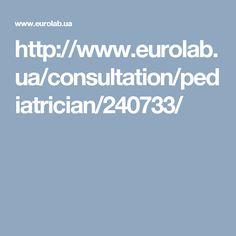 http://www.eurolab.ua/consultation/pediatrician/240733/