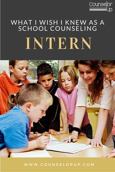 What I wish I knew as a school counseling intern... make the most of your internship year. Tips for Grad school.