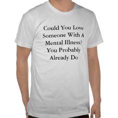 Mental illness awareness t-shirt. $24.05