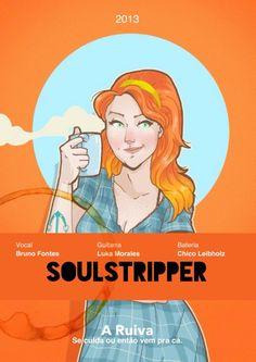 """Poster diagramado para a música """"A Ruiva"""" da banda de rock nacional, Soulstripper,. Projeto  pessoal de posters. Obs: Ilustração por Paulo Rocker."""