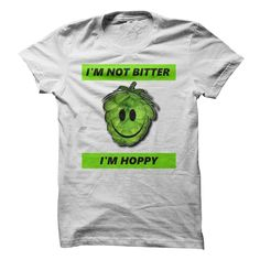 Im Not Bitter, Im Hoppy T Shirts, Hoodies. Check price ==► https://www.sunfrog.com/Drinking/Im-Not-Bitter-Im-Hoppy.html?41382