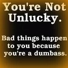 You're not unlucky