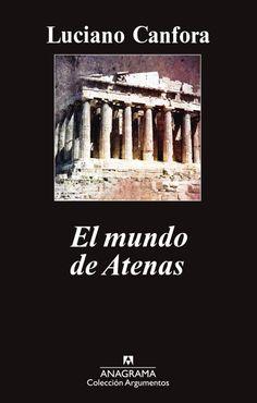 El mundo de Atenas/ Luciano Canfora. Signatura: BIC (ARQ) 386   Na biblioteca: http://kmelot.biblioteca.udc.es/record=b1513762~S1*gag