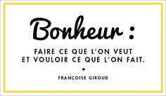 """Le bonheur """"Happiness is doing what you want and wanting what we do"""" Words Quotes, Wise Words, Me Quotes, Word Sentences, Quote Citation, French Quotes, Good Life Quotes, Sweet Words, Positive Attitude"""