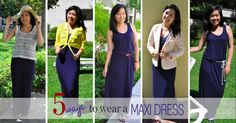 5 ways to wear a maxi dress     for more, check out my blog @ valentinechic.com!