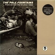 The Pale Fountains...from Across the Kitchen Table - MOJO Message Boards