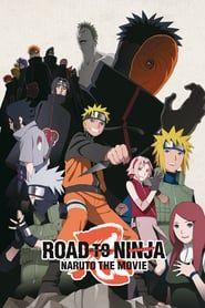Watch Naruto Shippuden The Movie Road To Ninja 2012 Movie Online Free Download Naruto Shippuden The Movie Road To Ninja 2012 Film Movie Parallel Universum