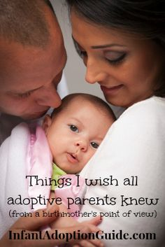Things I wish all adoptive parents knew (from a birthmother's point of view) - a powerful list written by Elizabeth, a birthmother and blogger at Blessings in Disguise.