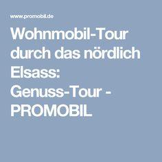 Wohnmobil-Tour durch das nördlich Elsass: Genuss-Tour - PROMOBIL