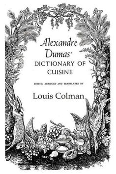 Alexander Dumas' Dictionary of Cuisine