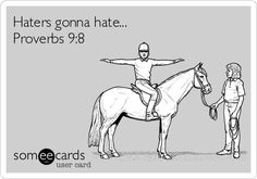 "Proverbs ""do not correct jealous, cynical people. I'm sooo not a believer in ""haters"" I think it's a justification for when some just doesn't like you. But this was funny Quotes To Live By, Me Quotes, Funny Quotes, Horse Quotes, Cow Girl, Albert Camus, Proverbs 9 8, Jesus Freak, E Cards"