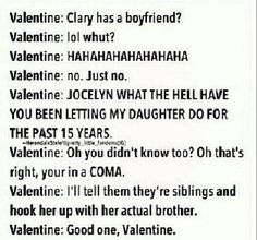 Probably Valentine's thoughts when he learned that Jace and Clary like each other