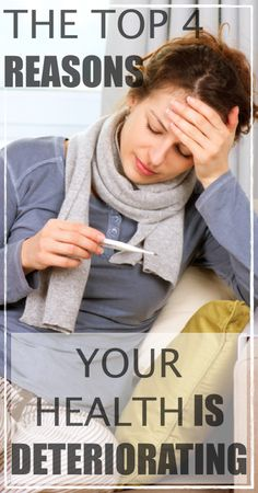 The Top 4 Reasons Your Health is Deteriorating | www.healyourselfDIY.com