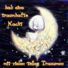 Hab eine traumhafte Nacht mit vielen tollen Träumen