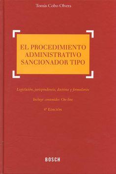 El procedimiento administrativo sancionador tipo : legislación, jurisprudencia, doctrina y formularios / Tomás Cobo Olvera,  2014