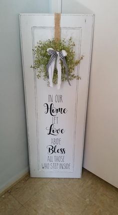 One of my Favorite Signs that I made Cabinet Door Crafts, Diy Cabinet Doors, Decor Crafts, Wood Crafts, Diy Crafts, Cute Home Decor, Cheap Home Decor, Rustic Decor, Farmhouse Decor