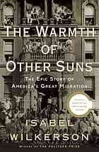 The Warmth of Other Suns : the Epic Story of America's Great Migration [Print & eBook].  This is a great book about the African American diaspora. History made readable. Facts mixed with story.