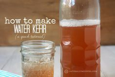How to Make Water Kefir (a quick tutorial)