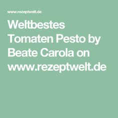 Weltbestes Tomaten Pesto by Beate Carola on www.rezeptwelt.de