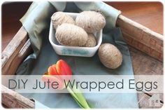 diy jute wrapped eggs; great for those ugly plastic eggs.